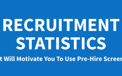 Recruitment Statistics That Will Motivate You To Use Pre-Hire Screening